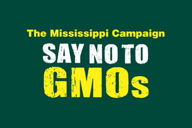 The Mississippi Campaign to Say No to GMOs